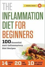 The Inflammation Diet for Beginners : 100 Essential Anti-Inflammatory Diet...