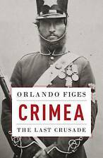 Crimea: The Last Crusade by Orlando Figes (Hardback, 2010)