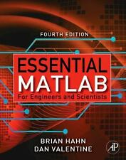 Essential Matlab for Engineers and Scientists by Brian Hahn and Dan Valentine...