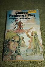GAMES THE PSYBORGS PLAY  BY  PIERRE BARBET  DAW 1ST PRINTING 1973