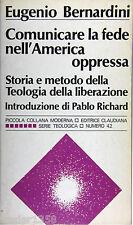 BERNARDINI Comunicare la fede nell'America oppressa CLAUDIANA 1982