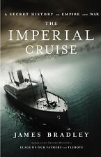 The Imperial Cruise: A Secret History of Empire and War by Bradley, James