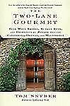 The Two-Lane Gourmet: Fine Wine Trails, Superb Inns, and Exceptional D-ExLibrary