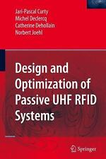 Design and Optimization of Passive UHF RFID Systems, Joehl, Norbert, Dehollain,