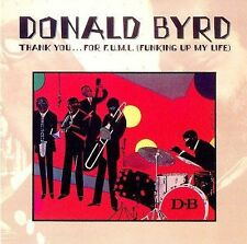 Thank You...For F.U.M.L. (Funking Up My Life) by Donald Byrd (CD, Jul-2007,...