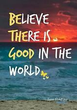 Believe There Is Good in the World - a Journal by Rogena Mitchell-Jones...