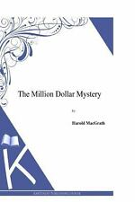 The Million Dollar Mystery by Harold MacGrath (2014, Paperback)