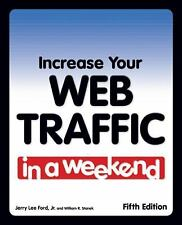 Increase Your Web Traffic in a Weekend by William Stanek and Jerry Lee, Jr....