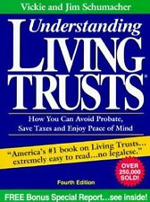 Understanding Living Trusts: How You Can Avoid Probate, Save Taxes and Enjoy Pea