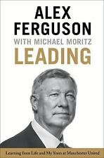 Leading by Michael Moritz and Alex Ferguson (2015, Hardcover)