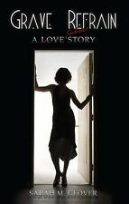 Grave Refrain: A Love/Ghost Story, Glover, Sarah M, Good Book