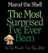 MARCEL THE SHELL The Most Surprised I've Ever Been 2014 children's hcdj book NEW