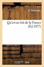 Qu'a-T-On Fait de la France by Pariseau-N (2013, Paperback)