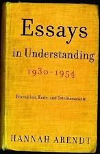 Essays in Understanding, 1930-1954: Formation, Exile, and Totalitarianism, Arend