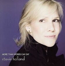 More Than Words Can Say by Stevie Holland (NEW CD, May-2006, 150 Music)