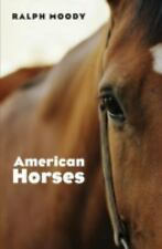 American Horses by Ralph Moody (2004, Paperback)
