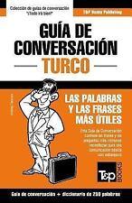 Guia de Conversacion Espanol-Turco y Mini Diccionario de 250 Palabras by...