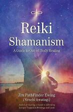 Reiki Shamanism: A Guide to Out-of-Body Healing, Jim PathFinder Ewing, Good Book