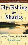 Fly-Fishing for Sharks : An Angler's Journey Across America by Richard Louv...