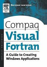 Compaq Visual Fortran: A Guide to Creating Windows Applications by Lawrence PhD