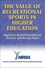 The Value of Recreational Sports in Higher Education: Impact on Student Enrollme