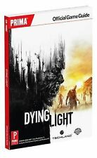 DYING LIGHT PRIMA OFFICIAL GAME GUIDE by Prima Games : US4 : PBL420 : NEW BOOK