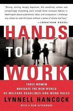 Hands to Work : Three Women Navigate the New World of Welfare Deadlines and...
