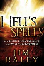 Hell's Spells: How to Indentify, Take Captive, and Dispel the Weapons of Darknes