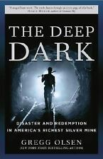 The Deep Dark : Disaster and Redemption in America's Richest Silver Mine by G...