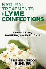 Natural Treatments for Lyme Coinfections : Anaplasma, Babesia, and Ehrlichia...