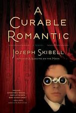 A Curable Romantic by Joseph Skibell (2010, Hardcover)