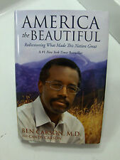 AMERICA THE BEAUTIFUL Rediscovering What Made This Nation Great Ben Carson Chris