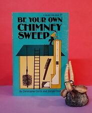 C Curtis, D Post: Be Your Own Chimney Sweep/chimney cleaning/home & garden/DIY