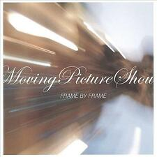 MOVING PICTURE SHOW - FRAME BY FRAME - CD, 2006