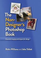 Non-Designer's: The Non-Designer's Photoshop Book by John Tollett and Robin...