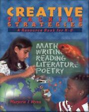 Creative Teaching Strategies: A Resource Book for K-8 by Wynn, Marjorie