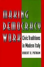Making Democracy Work : Civic Traditions in Modern Italy by Robert Leonardi,...
