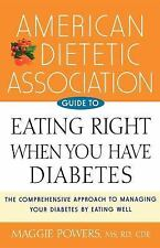 American Dietetic Association Guide to Eating Right When You Have Diabetes, Amer
