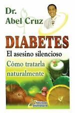 Diabetes el Asesino Silencioso by Abel Cruz (2015, Paperback)