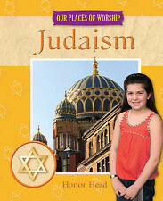 Head, Honor Our Places of Worship: Judaism Very Good Book
