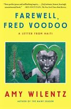 Farewell, Fred Voodoo : A Letter from Haiti by Amy Wilentz (2013, Paperback)