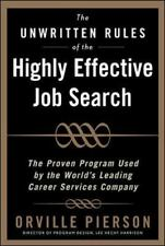 The Unwritten Rules of the Highly Effective Job Search: The Proven Program Used