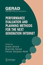 Performance Evaluation and Planning Methods for the Next Generation Internet (Ge