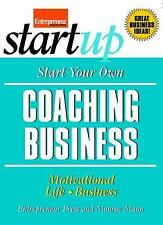 Start Your Own Coaching Business: Your Step-By-Step Guide to Success (StartUp Se