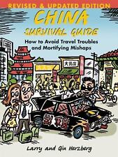 China Survival Guide: How To Avoid Travel Troubles and Mortifying Mishaps, Revis