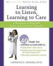 Learning to Listen, Learning to Care: A Workbook to Help Kids Learn Self-Control