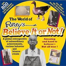 The World of Ripley's Believe It or Not! : A Global Retrospective of Amazing...