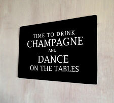 Time to drink champagne and dance of the table sign A4 metal plaque