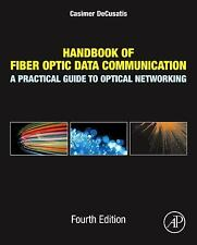 Handbook of Fiber Optic Data Communication : A Practical Guide to Optical...