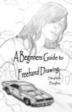 A Beginners Guide to Freehand Drawing-ExLibrary